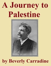 A Journey to Palestine ebook by Beverly Carradine