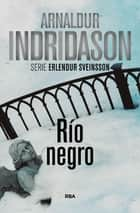RIO NEGRO ebook by Arnaldur Indridason