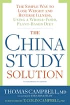 The China Study Solution ebook by Thomas Campbell