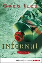 Infernal - Thriller ebook by Greg Iles, Axel Merz