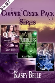 Copper Creek Pack Series Box Set - Copper Creek Pack Series ebook by Kasey Belle