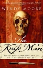 The Knife Man ebook by