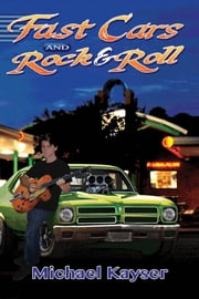 Fast Cars and Rock & Roll ebook by Michael Kayser