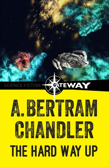 The Hard Way Up ebook by A. Bertram Chandler