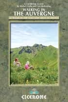Walking in the Auvergne ebook by Rachel Crolla,Carl McKeating