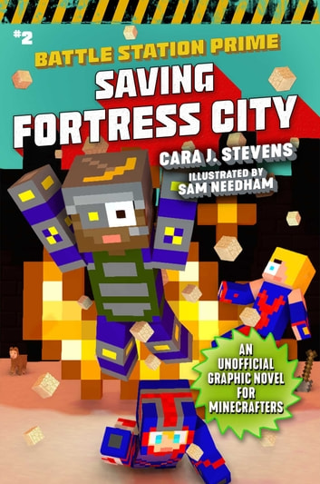 Saving Fortress City - An Unofficial Graphic Novel for Minecrafters, Book 2 ebook by Cara J. Stevens