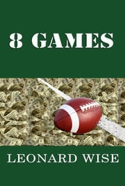 8 Games ebook by Leonard Wise