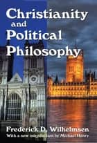 Christianity and Political Philosophy ebook by