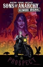 Sons of Anarchy Redwood Original Vol. 1 eBook by Kurt Sutter, Ollie Masters, Luca Pizzari