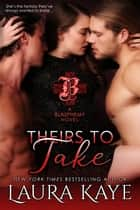 Theirs to Take - Blasphemy ebook by Laura Kaye