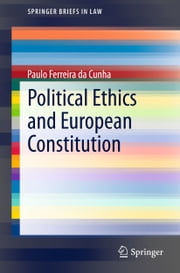 Political Ethics and European Constitution ebook by Paulo Ferreira da Cunha