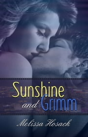 Sunshine and Grimm ebook by Melissa Hosack