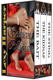 Seducing the Billionaire: The Complete Series ebook by Lexy Harper
