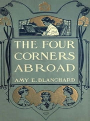 The Four Corners ebook by Amy Ella Blanchard
