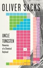 Uncle Tungsten ebook by Oliver Sacks