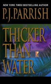 Thicker Than Water ebook by P.J. Parrish