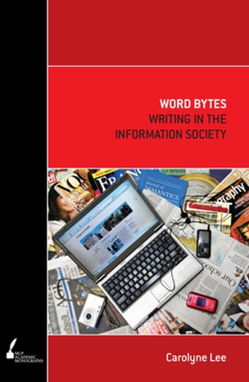 Word Bytes - Writing in the Information Society eBook by Carolyne Lee
