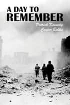 A Day To Remember: A collection of stories for English Language Learners - (A Hippo Graded Reader) ebook by Patrick Kennedy, Cooper Baltis