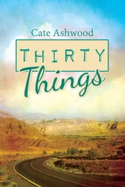 Thirty Things ebook by Cate Ashwood