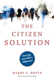 The Citizen Solution: How You Can Make A Difference ebook by Harry Boyte,Don Shelby
