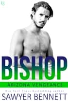 Bishop - An Arizona Vengeance Novel ebook by