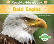 Bald Eagles ebook by Grace Hansen
