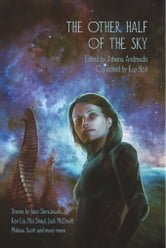 The Other Half of the Sky ebook by Athena Andreadis,Kay Holt