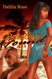 Paradise Found ebook by Dahlia Rose