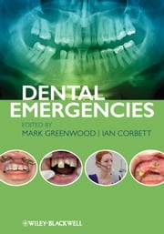 Dental Emergencies ebook by Mark Greenwood,Ian Corbett