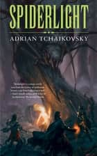 ebook Spiderlight de Adrian Tchaikovsky
