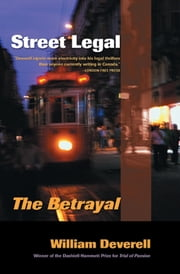 Street Legal - The Betrayal ebook by William Deverell