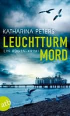 Leuchtturmmord ebook by Katharina Peters