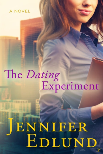 The Dating Experiment ebook by Jennifer Edlund