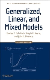 Generalized, Linear, and Mixed Models ebook by Charles E. McCulloch,Shayle R. Searle,John M. Neuhaus