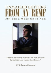 Unmailed Letters from an REMF ebook by Lacey, Washington SP5 James Slosson