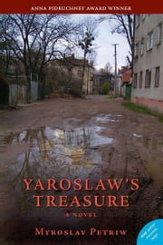 Yaroslaw's Treasure: A Novel ebook by Myroslav Andrew Petriw