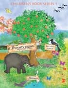The Elephant's Trunk and Other Stories ebook by Kalyani Kurup