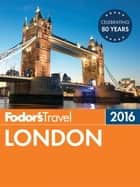 Fodor's London 2016 ebook by Fodor's Travel Guides
