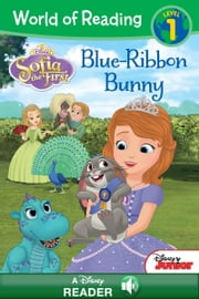World of Reading: Sofia the First: Blue Ribbon Bunny - A Disney Read-Along (Level 1) ebook by Disney Book Group