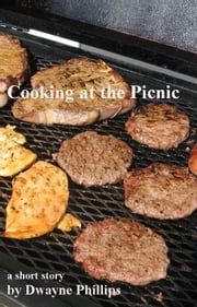 Cooking at the Picnic ebook by Dwayne Phillips