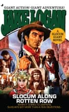 Slocum Giant 2010 - Slocum Along Rotten Row ebook by Jake Logan