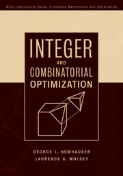 Integer and Combinatorial Optimization ebook by Laurence A. Wolsey,George L. Nemhauser