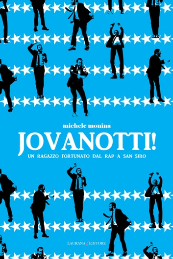 Jovanotti! ebook by Michele Monina