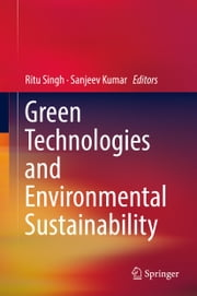 Green Technologies and Environmental Sustainability ebook by Ritu Singh, Sanjeev Kumar
