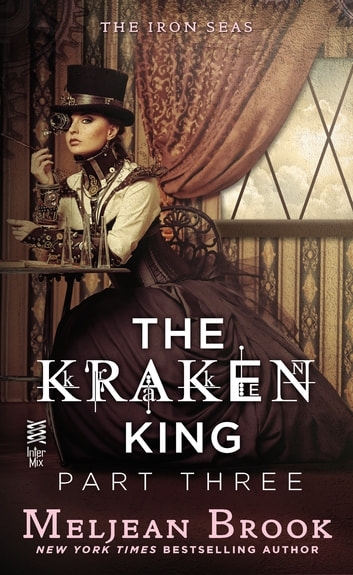 The Kraken King Part III - The Kraken King and the Fox's Den ebook by Meljean Brook
