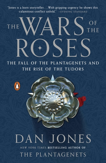 The Wars of the Roses - The Fall of the Plantagenets and the Rise of the Tudors ebook by Dan Jones