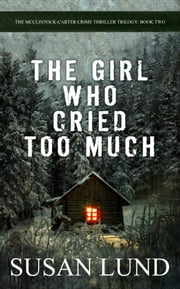 The Girl Who Cried Too Much ebook by Susan Lund