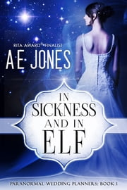 In Sickness and In Elf ebook by AE Jones