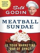 Meatball Sundae ebook by Seth Godin