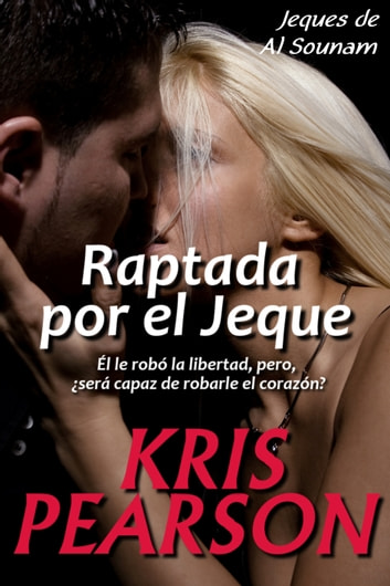 Raptada por el Jeque ebook by Kris Pearson